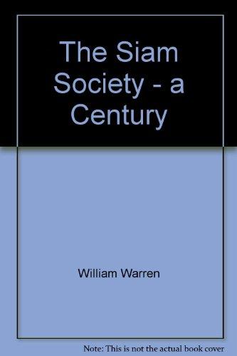 The Siam society. A Century: Warren, William L.