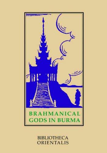 9789748299303: Brahmanical Gods of Burma (Bibliotheca Orientalis Series)