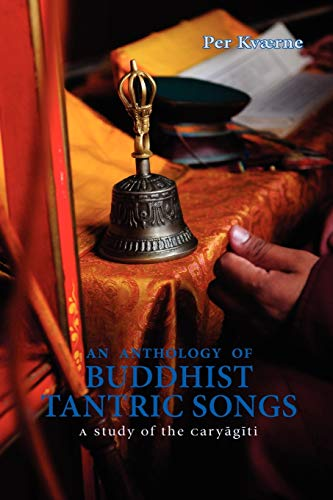 9789748299341: An Anthology of Buddhist Tantric Songs: A Study of the Caryagiti