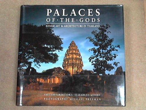 Palaces of the Gods: Khmer Art & Architecture in Thailand: Siribhadra, Smitthi; Freeman, ...