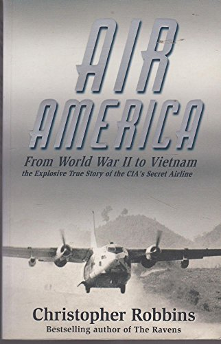 9789748303512: Air America: The True Story of the C.I.A.'s Mercenary Fliers in Covert Operations from Pre-war China to ...