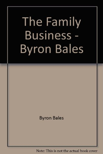 The Family Business: Bales, Byron
