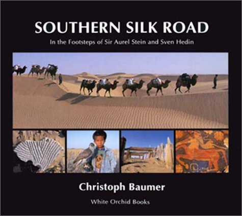 9789748304380: Southern Silk Road: In the Footsteps of Sir Aurel Stein and Sven Hedin