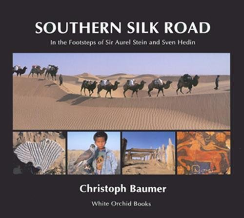 9789748304397: Southern Silk Road: In the Footsteps of Sir Aurel Stein and Sven Hedin