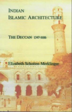 9789748304632: Indian Islamic Architecture: The Deccan 1347-1686