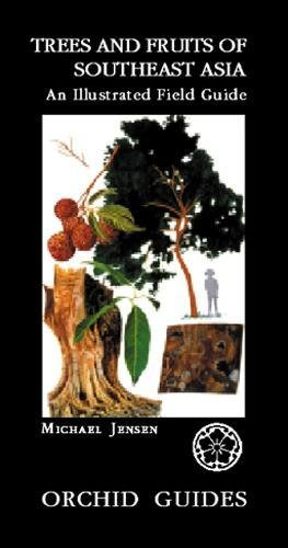 Trees and Fruits of Southeast Asia: An: Michael Jensen
