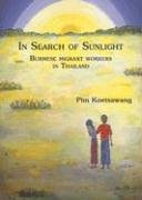 9789748304922: In Search of Sunlight: Burmese Migrant Workers (Asian Portraits.)