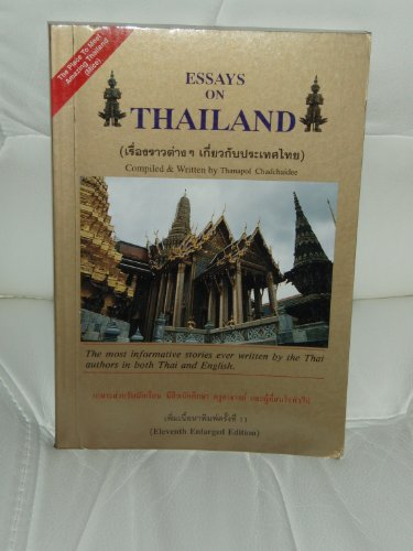 Essays on Thailand the Most Informative Stories Ever Written By the Thai Authors in Both Thai and...