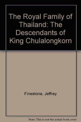 9789748356907: The Royal Family of Thailand: The Descendants of King Chulalongkorn (English and Thai Edition)