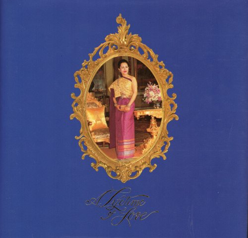 9789748359953: A Lifetime of love: Her Majesty Queen Sirikit of Thailand
