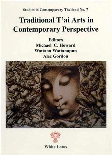 Traditional T'ai Arts in Contemporary Perspective: Howard, Michael C.; Wattana Wattanapun; ...