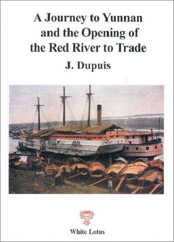 A Journey to Yunnan and the Opening of the Red River to Trade