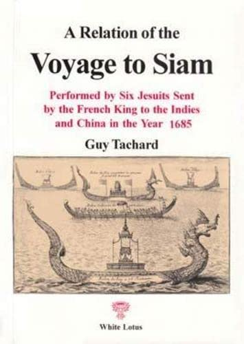 9789748434346: A Relation of the Voyage to Siam: Performed by Six Jesuits Sent by the French King to the Indies and China in the Year 1685