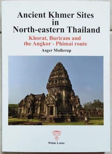Ancient Khmer Sites in North-eastern Thailand: Khorat,: Mollerup, Asger