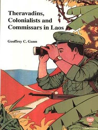 9789748434391: Theravadins, Colonialists and Commissars in Laos
