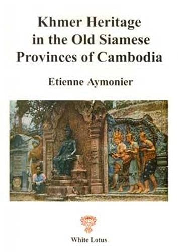 9789748434582: Khmer Heritage in Thailand: With Special Emphasis on on Temples, Inscriptions, and Etymology
