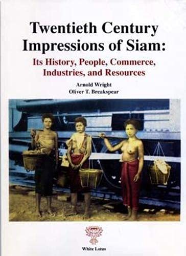9789748495002: 20th Century Impressions of Siam: Its History, People, Commerces, Industry and Resources