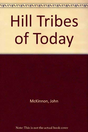 Hill tribes today: Problems in change: McKinnon, John