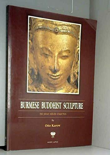 9789748495521: Burmese Buddhist Sculpture: Johan Moyer Collection