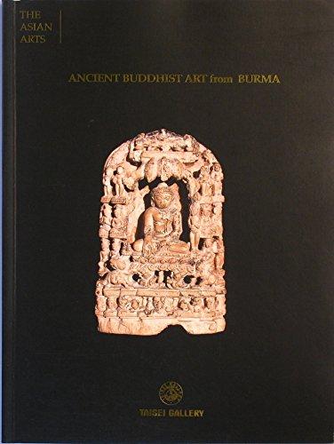 9789748495798: Ancient Buddhist Art from Burma