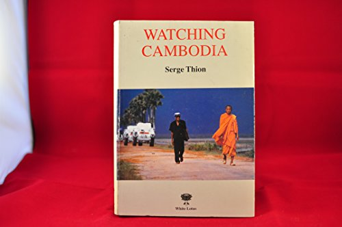 Watching Cambodia Ten Paths to Enter the Cambodian Tangle: THION (Serge)
