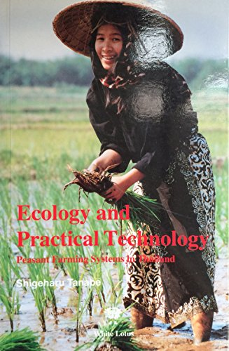 Ecology and Practical Technology Peasant Farming Systems in Thailand: TANABE (Shigeharu)