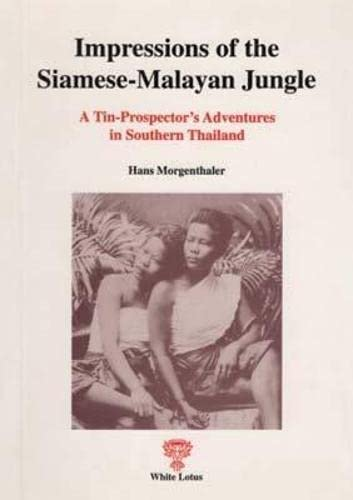 9789748496276: Impressions of the Siamese-Malayan Jungle. A Tin-Prospector's Adventures in Southern Thailand (Reprints)