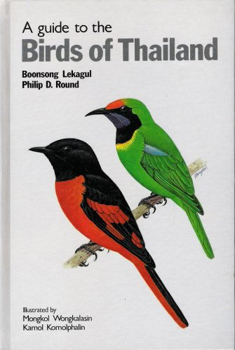 A Guide to the Birds of Thailand: Boonsong Lekagul, Philip