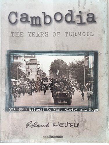 Cambodia: The Years of Turmoil: Neveu, Roland