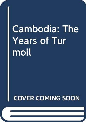 9789748583990: Cambodia : The Years of Turmoil