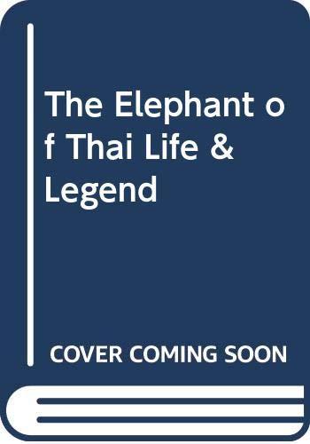 9789748630298: The Elephant of Thai Life & Legend