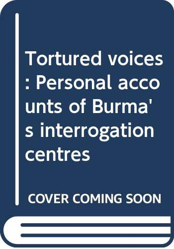 Tortured voices: Personal accounts of Burma's interrogation: All Burma Student's