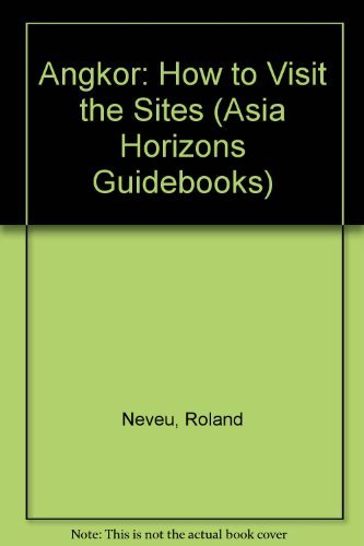 9789748653594: Angkor: How to Visit the Sites (Asia Horizons guidebooks)