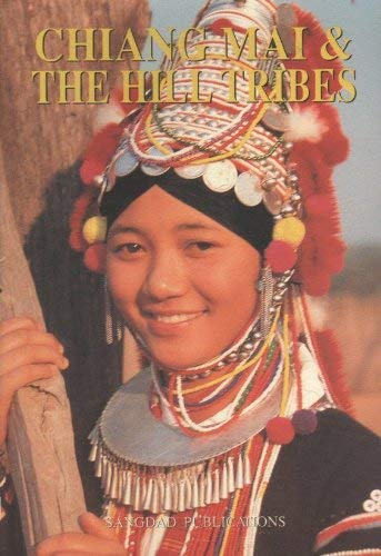 9789748687032: Chiang Mai and the hill tribes