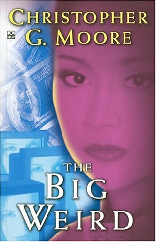 The Big Weird: Moore, Christopher G.