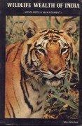 Wildlife Wealth of India : Resources and: Trilok Chandra Majupuria