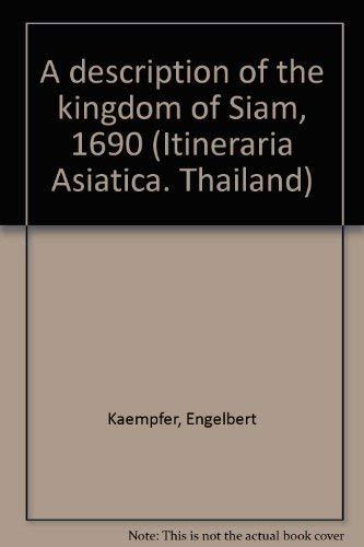 A Description of the Kingdom of Siam: KAEMPFER Englebert