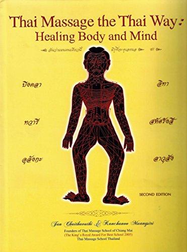 9789748815930: Thai Massage the Thai Way: Healing Body and Mind