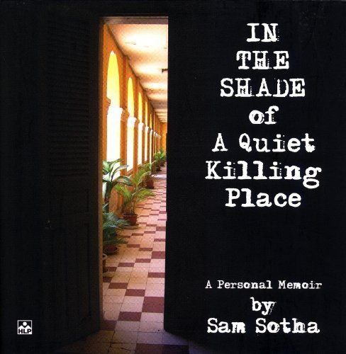 In the Shade of a Quiet Killing Place: Sam Sotha