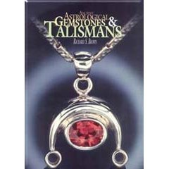 Ancient Astrological Gemstones and Talismans - The Complete Science of Planetary Gemology: Brown, ...
