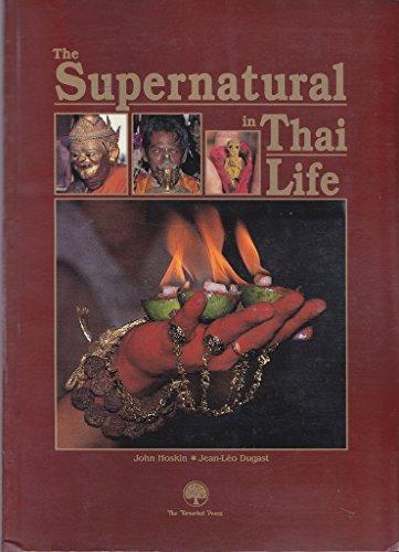 9789748917160: The supernatural in Thai life