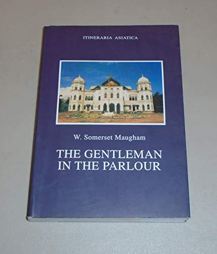 9789748922003: Gentleman in the Parlour, The: Record of a Journey from Rangoon to Haiphong