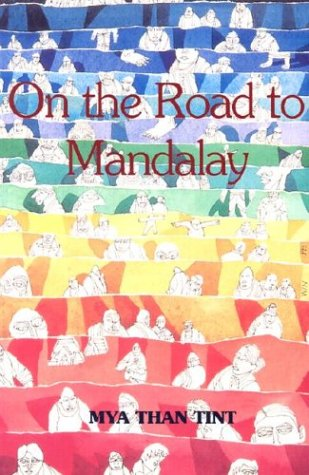 Encounters on the Road to Mandalay: Portraits of Ordinary People: Mya Than Tint