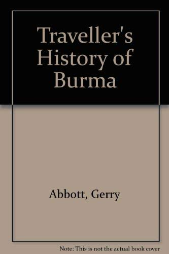 Traveller's History of Burma (Orchid guides) (9748984699) by Abbott, Gerry