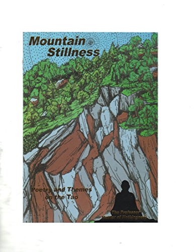 Mountain of Stillness - Poetry and Themes on the Tao: Nothingness, Professor Master of