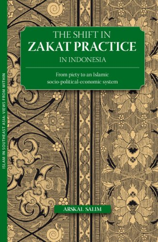The Shift in Zakat Practice in Indonesia: From Piety to an Islamic Socio-Political-Economic System ...