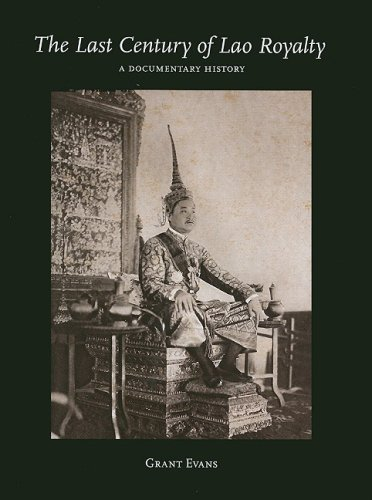 9789749511664: The Last Century of Lao Royalty: A Documentary History