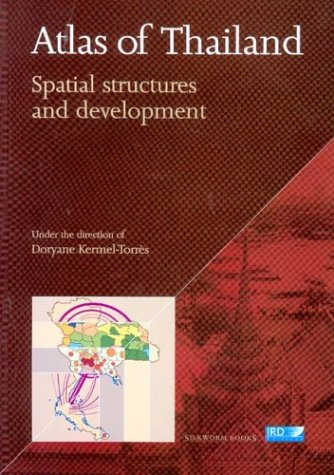 9789749575437: Atlas of Thailand: Spatial Structures and Development