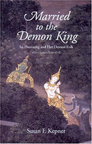 9789749575581: Married to the Demon King: Sri Daoruang and Her Demon Folk