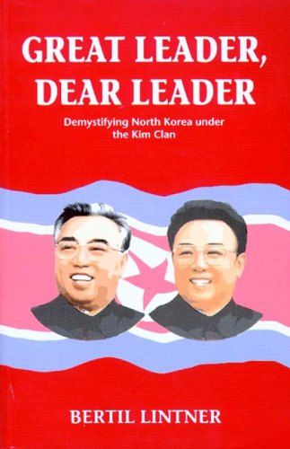 9789749575697: Great Leader, Dear Leader: Demystifying North Korea under the Kim Clan